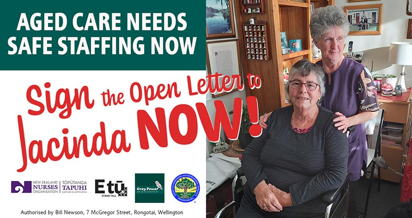 Aged Care needs safe staffing now - Sign the open letter to Jacinda NOW!