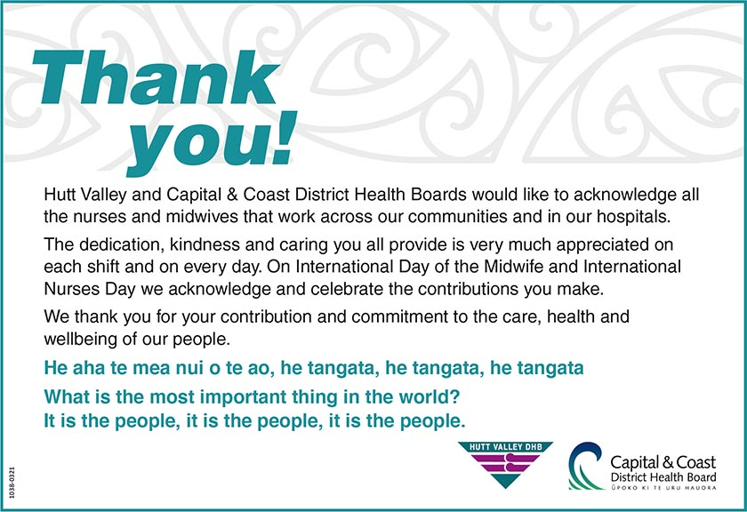 Hutt Valley and Capital and Coast DHBs would like to acknowledge all the nurses and midwives that work across our communities and in our hospitals.